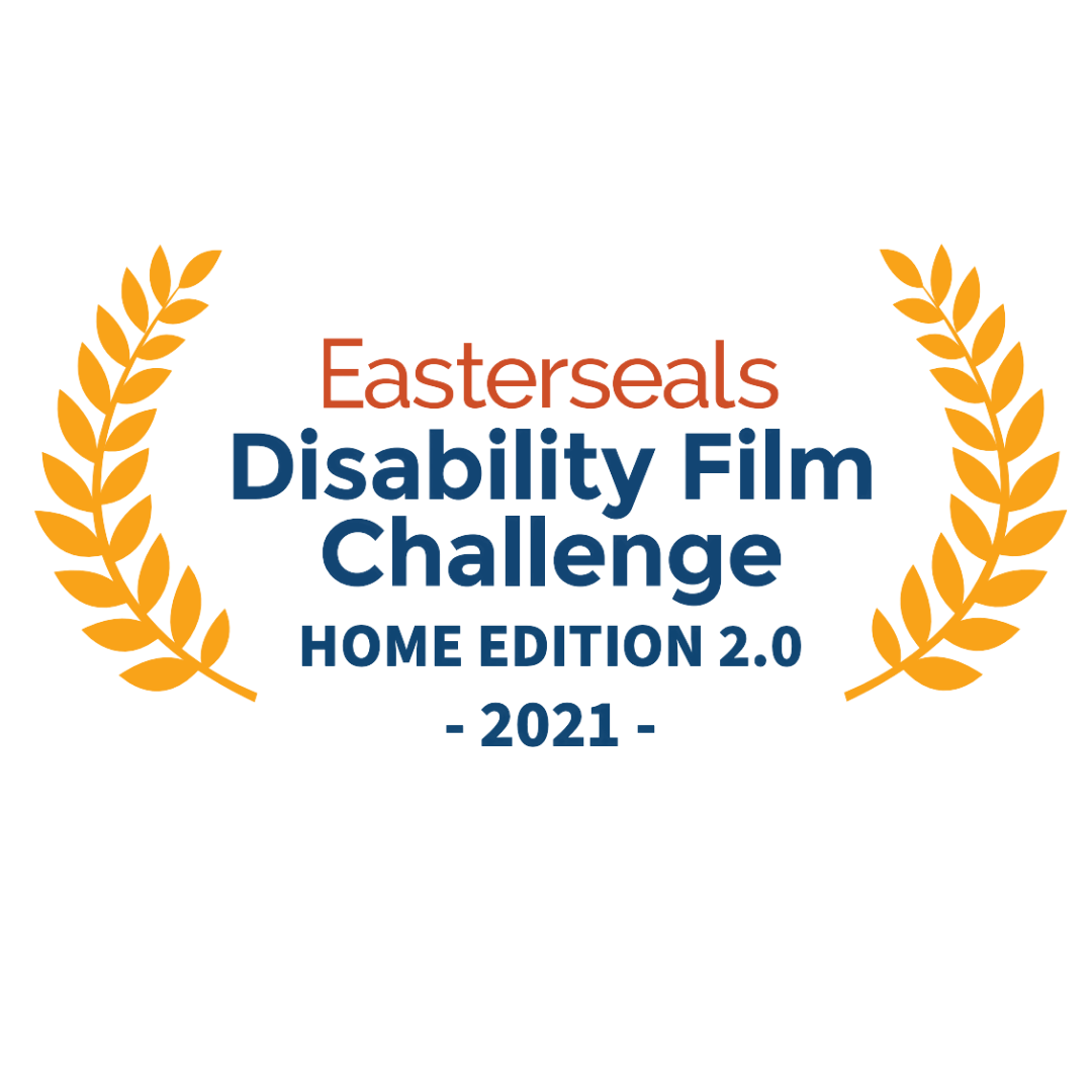 2021 Easterseals Disability Film Challenge Home Edition 2.0